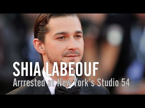 Shia LaBeouf Arrested at New York's Studio 54