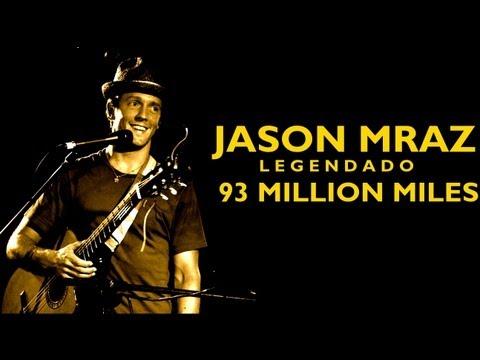 Jason Mraz - 93 Million Miles Legendado PT-BR