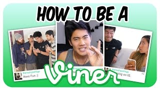 How To Be A Viner!
