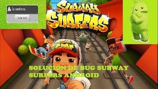 Solucion A Error De Subway Surfers En Alcatel TPOP