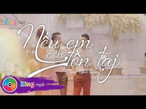 Nếu Em Còn Tồn Tại - Trịnh Đình Quang (MV Official)