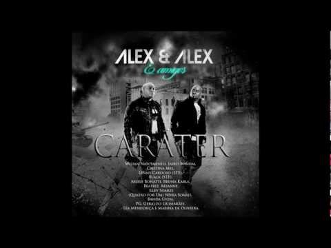 Alex e Alex - Caráter (EXCLUSIVA)