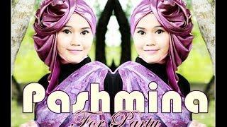 Tutorial Hijab Modern Glitter Pashmina Untuk Pesta By