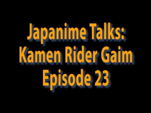 Japanime Talks: Kamen Rider Gaim Episode 23
