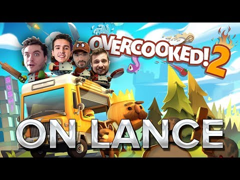 Overcooked 2 #3 : ON LANCE