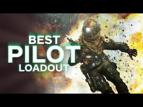 Titanfall: Best Pilot Loadout - Best Way To Play