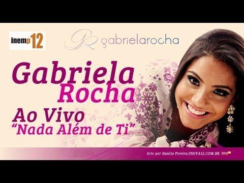 Gabriela Rocha - Nada Al�m de Ti