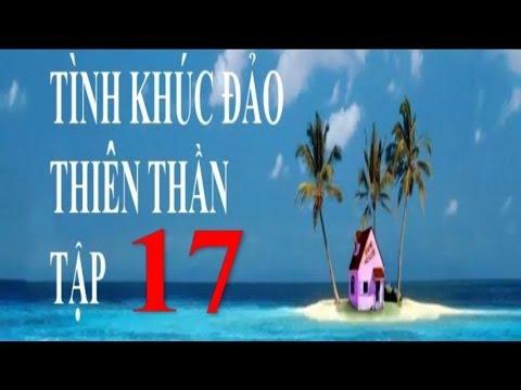 Tình Khúc Đảo Thiên Thần Tập 17 | Phim Thái Lan Lồng Tiếng