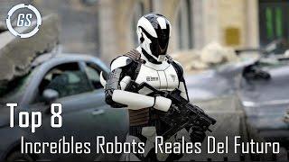 Top 8 Increíbles Robots Más Avanzados Del Mundo