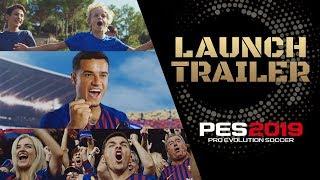 PES 2019 - Launch Trailer