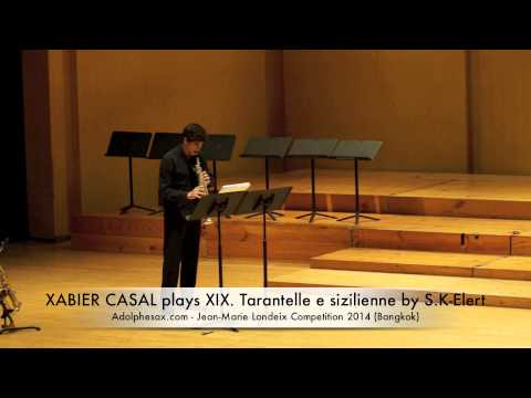 XABIER CASAL plays XIX Tarantelle e sizilienne by S K Elert