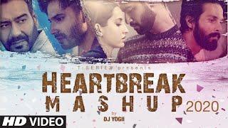 Heartbreak Mashup 2020 (Remix Songs 2020) Dj Yogii Video HD Download New Video HD