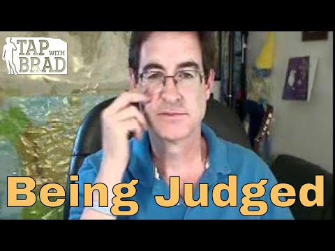 Being Judged - Tapping with Brad Yates