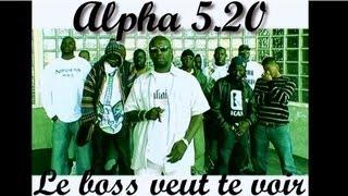 Alpha 5.20 & Balastik Dogg Le Boss Veut Te Voir