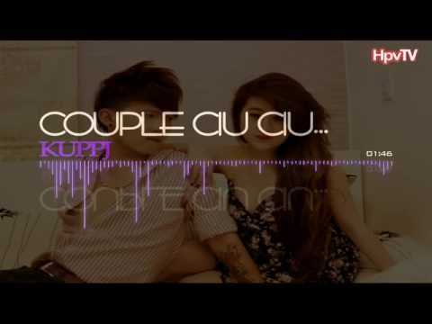 [ MV Audio ] Couple Ciu Ciu - Kuppj
