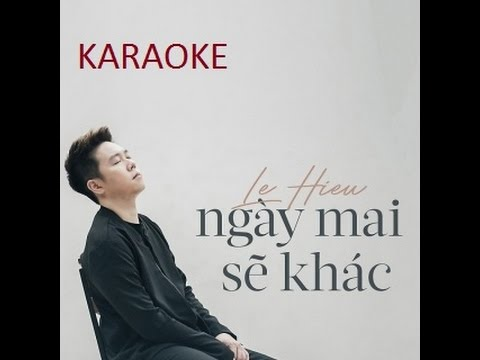 [Karaoke] NGÀY MAI SẼ KHÁC   LÊ HIẾU