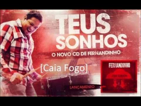 Fernadinho  2012 -  Cd Teus Sonhos - Caia Fogo( faixa 7)