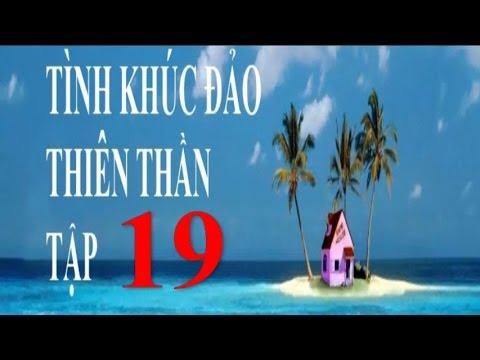 Tình Khúc Đảo Thiên Thần Tập 19 | Phim Thái Lan Lồng Tiếng