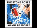 The Stone Roses I Wanna Be Adored Audio Only