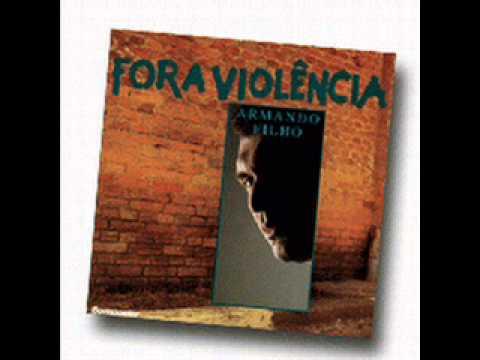 ARMANDO FILHO FORA VIOLÊNCIA CD COMPLETO