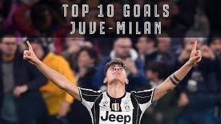 Top 10 Goals: Juventus vs AC Milan