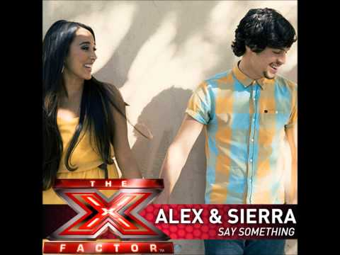 Alex & Sierra - Say Something (Show Finale Version)