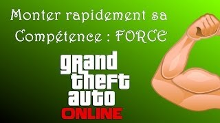 [GTA V Online] Monter Son Atout FORCE Au Maximum