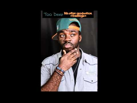 Too Deep - Life After Graduation [Freestyle] *Free Download*