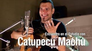 CATUPECU MACHU - Encuentro en el Estudio