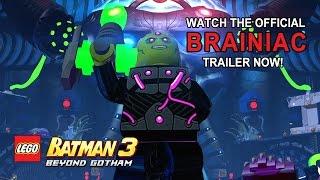 LEGO Batman 3: Beyond Gotham Official Brainiac Trailer