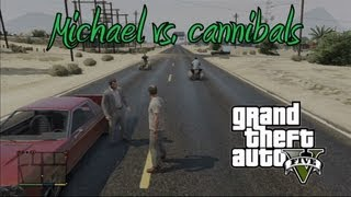 *GTA 5* Taking Michael To Get Eaten By Cannibals