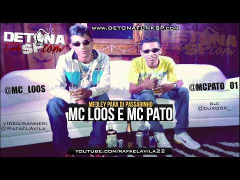 MC LOOS E MC PATO - MEDLEY PARA DJ PASSARINHO ♪ [ DJ XOOC ] @RafaelAvila_