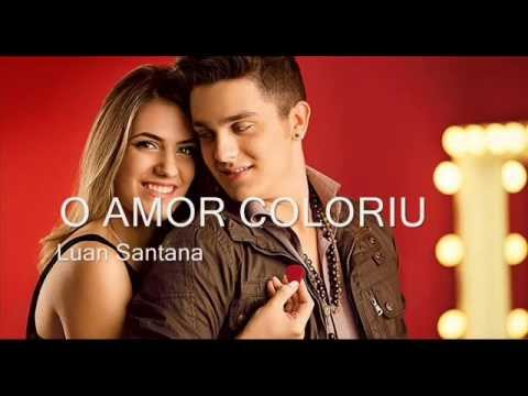 O Amor Coloriu- Luan Santana