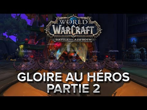 WoW BFA #25 : Gloire au héros, partie 2