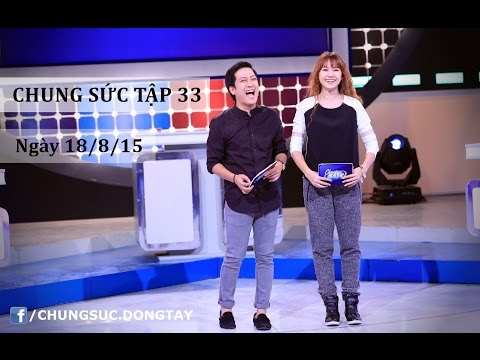 CHUNG SỨC 2015 - TẬP 33 - LẠNH LÙNG & NÓNG BỎNG  (18/8/15)