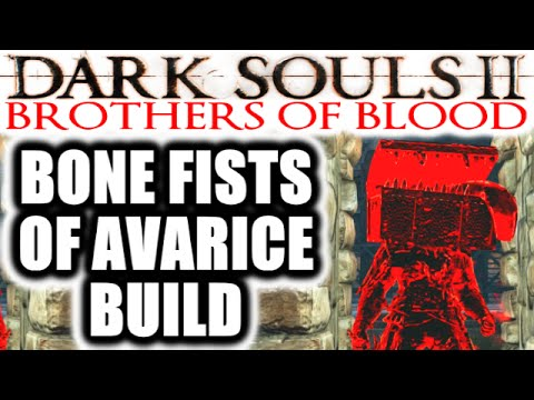 Dark Souls 2 PvP: Brothers of Blood: Crown of the Ivory King - BONE FISTS OF AVARICE BUILD