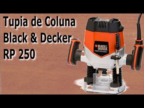 Tupia de coluna Black & Decker - Review