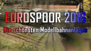 Eurospoor 2016 - Die schönsten Modellbahnanlagen in Europa