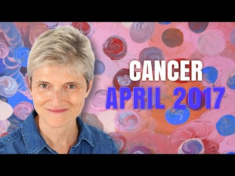 Cancer April 2017 Horoscope | Exciting Times Ahead!