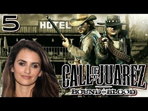 Call of Juarez: Bound in Blood #5 ''Estrábica''