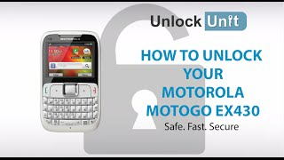 UNLOCK MOTOROLA MOTOGO EX430 HOW TO UNLOCK YOUR MOTOROLA