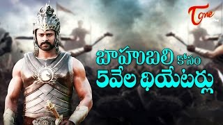 Bahubali to Release in 5000 Theaters