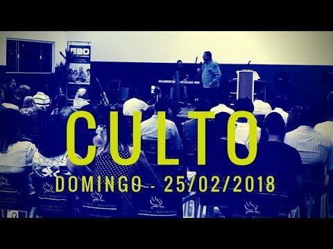 Culto de Domingo 25/02/2018