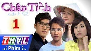 THVL | Chân tình - Tập 1