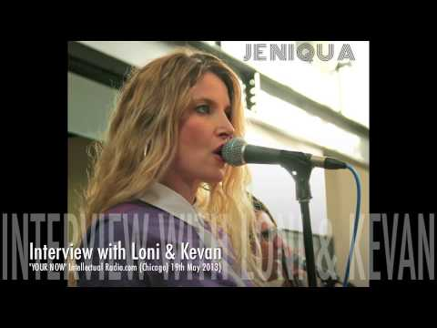 JENIQUA Interview with Loni & Kevan ('YOUR NOW' Intellectual Radio) Chicago 19 May 2013