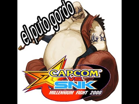 El puto gordo que se larga dopes(SNK vs. CAPCOM)