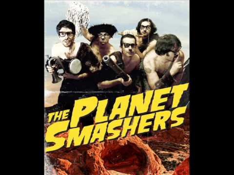 The Planet Smashers - Life Of The Party
