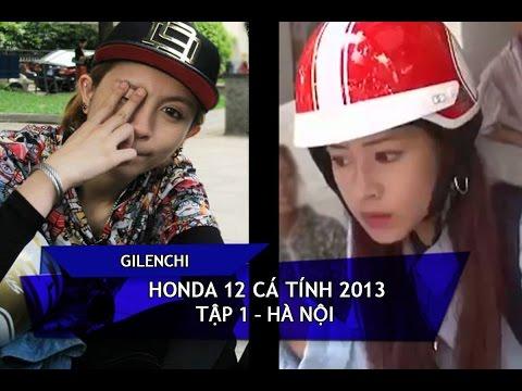 [Gilenchi CUT] Honda 12 cá tính 2013   Tập 1   Hà Nội