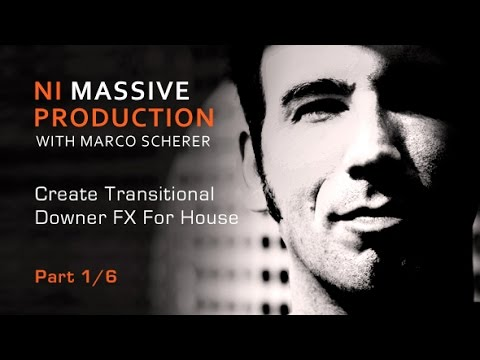 Massive Tutorial from Marco Scherer - Creating Downer FX In Native Instruments Massive