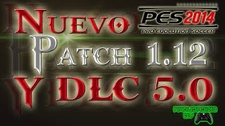 Actualiza PES 2014 Con El Nuevo DLC 5.0 Y PATCH 1.12 PC